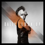 """Daley """"Look Up"""" (Produced by Pharrell)"""