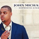 """Album Review: John Michael """"Sophisticated"""" (4 stars out of 5)"""