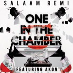 "Salaam Remi ""One in the Chamber"" featuring Akon"
