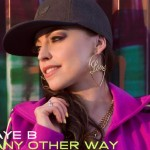 """New Music: Faye B """"Any Other Way"""" featuring Louie Bello & Rapper Big Pooh (Remix)"""