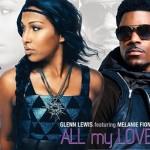"Glenn Lewis ""All My Love"" featuring Melanie Fiona (+Behind the Scenes Video)"