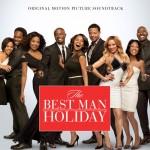 The Best Man Holiday Soundtrack (Full Album Stream)