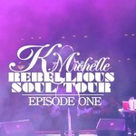 """K. Michelle """"Rebellious Soul Tour"""" (Webisode 1)"""