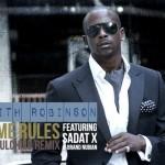 "Keith Robinson ""Same Rules"" featuring Sadat X (DJ Soulchild Remix)"