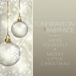 """Toni Braxton & Babyface """"Have Yourself a Merry Little Christmas"""""""