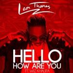 "Leon Thomas ""Hello How Are You"" (Video)"