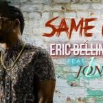 "Eric Bellinger ""Same Ol'"" featuring Jon B."