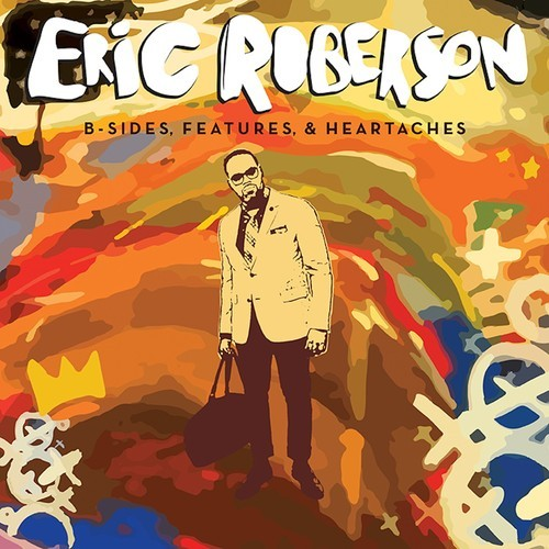 Eric Roberson B Sides Features and Heartaches
