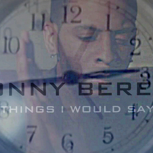 "Lonny Bereal ""Things I Would Say"""