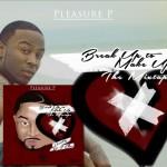 "Pleasure P ""Letter to my Ex"" (Video)"
