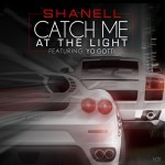 """Shanell """"Catch Me at the Light"""" featuring Yo Gotti (Remix)"""