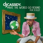 """New Music: DJ Cassidy """"Make the World Go Round"""" featuring R. Kelly"""