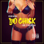 "New Music: Kevin McCall ""Yo Chick"" Featuring Ty Dolla $ign"
