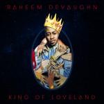 "Raheem DeVaughn ""King of Loveland"" (Mixtape)"