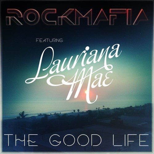 Rock Mafia Lauriana Mae Good Life