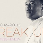 "New Video: Bradd Marquis ""Break Up"" featuring Tess Henley"