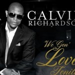 """New Music: Calvin Richardson """"We Gon Love Tonite"""" (Produced by Eric Benet)"""