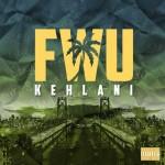 """New Music: Kehlani """"FWU"""""""