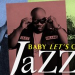 """New Music: Jazz (of Dru Hill) """"Baby Let's Go"""""""