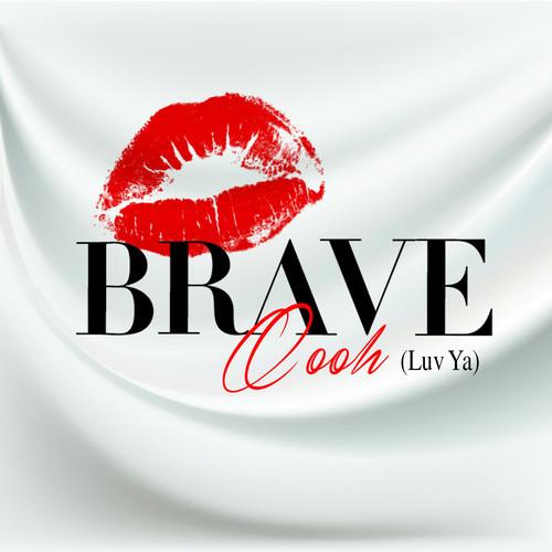 Brave Oooh Luv Ya