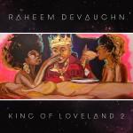 "New Music: Raheem DeVaughn ""King of Loveland Vol. 2"" (Mixtape)"