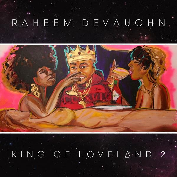 Raheem DeVaughn King of Loveland 2