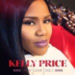 """Album Review: Kelly Price """"Sing, Pray, Love, Vol. 1: Sing (4 stars out of 5)"""""""
