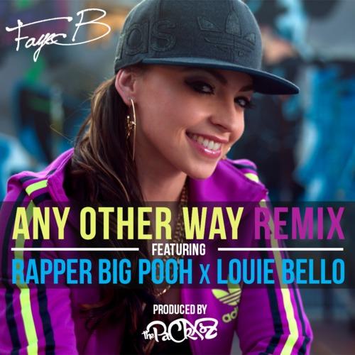 Faye B Any Other Way Remix