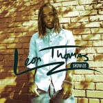 "New Music:  Leon Thomas ""Show Us"""