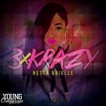 """New Music: Netta Brielle """"3X Krazy"""""""