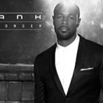 """Tank Unveils Cover Art and Announces Release Date for New Album """"Stronger"""""""