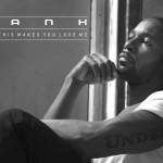 """New Music: Tank """"Hope This Makes You Love Me"""""""
