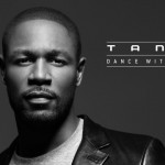 """New Music: Tank """"Dance With Me"""" (Produced by Jerry Wonda) + Dance Tutorial Video"""