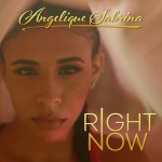 """New Video: Angelique Sabrina """"Right Now"""""""