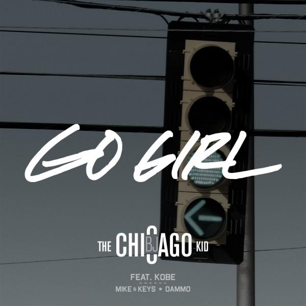BJ The Chicago Kid Go Girl