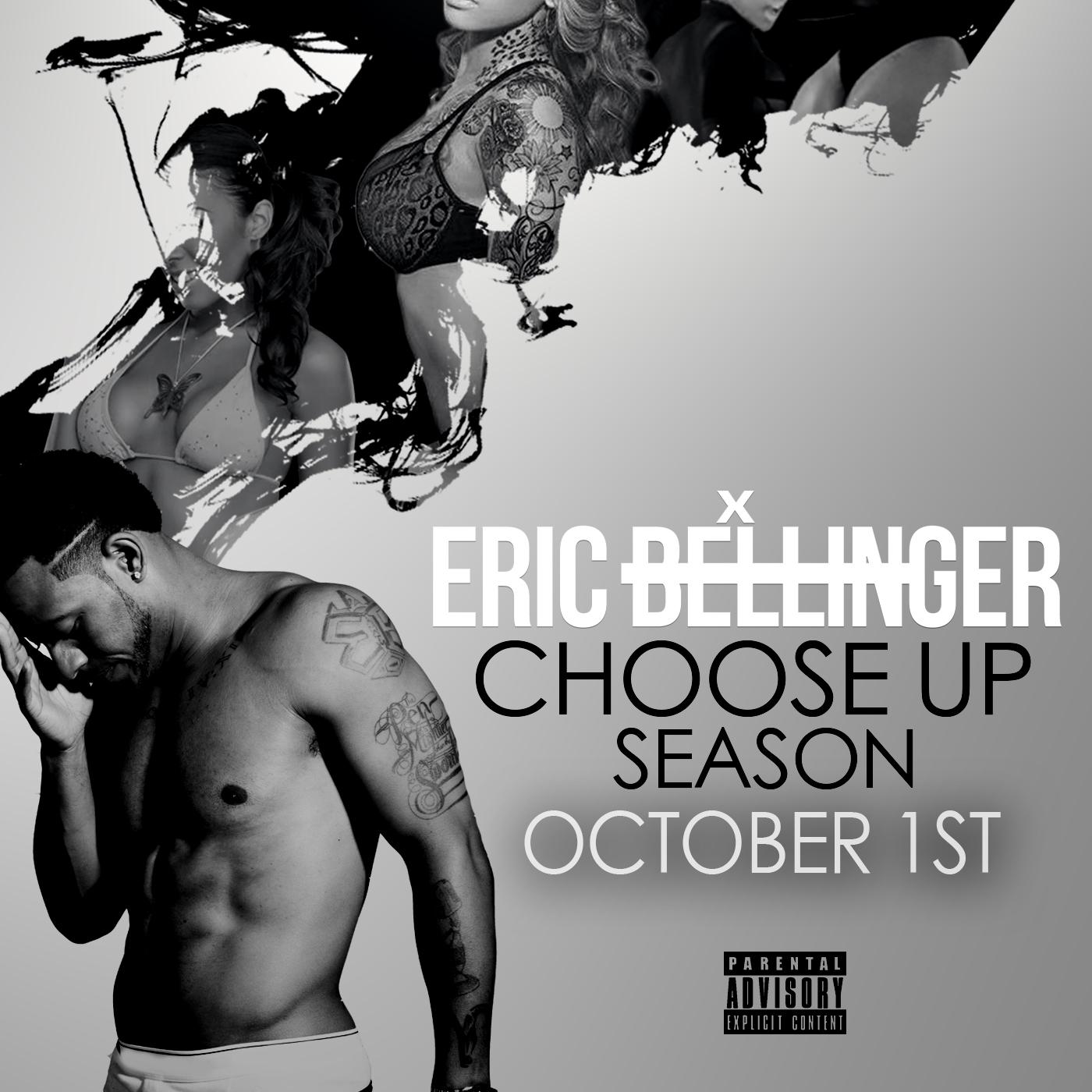 Eric Bellinger Choose Up Season