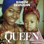 """New Music: Raheem DeVaughn """"Queen"""" + New Album """"Love, Sex, and Passion"""" to Release in February"""