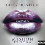 "New Music: Mishon ""Conversation"" Featuring Tyga"