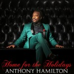 """New Video: Anthony Hamilton """"Home for the Holidays"""""""