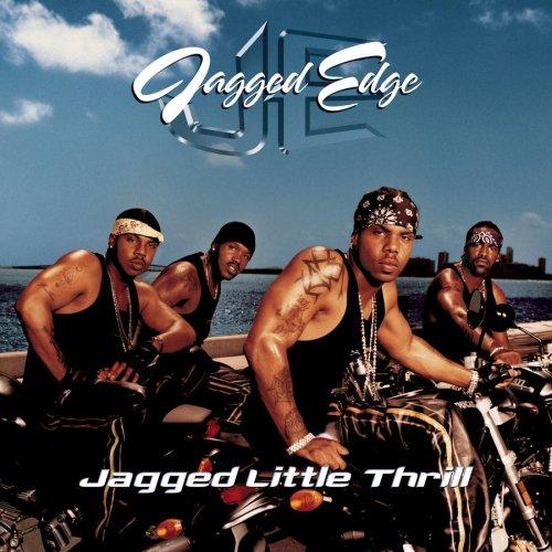 Jagged Edge Jagged Little Thrill