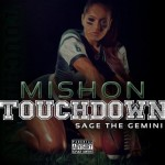 """New Music: Mishon """"Touchdown"""" Featuring Sage The Gemini"""