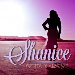 "New Music: Shanice ""Gotta Blame Me"""