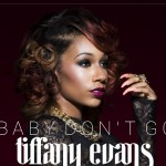 "New Music: Tiffany Evans ""Baby Don't Go"""