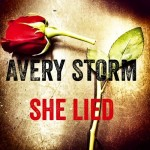 "New Music: Avery Storm ""She Lied"""