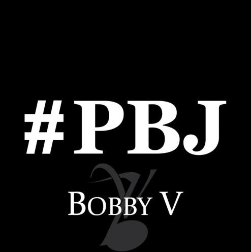 Bobby V PBJ