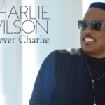"Album Review: Charlie Wilson, ""Forever Charlie"""