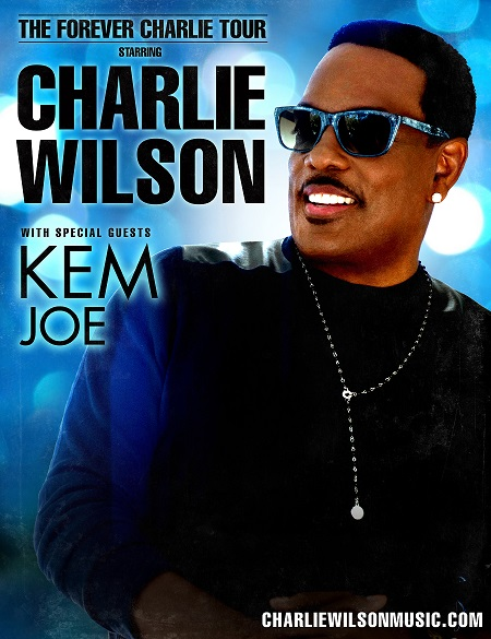 Charlie Wilson Joe Kem Forever Charlie Tour