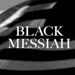 """D'Angelo Announces New Album """"Black Messiah"""", Release Could Come Very Soon"""