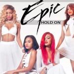 """New Music: Epic """"Hold On"""" (En Voge Remake)"""
