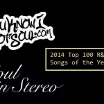 YouKnowIGotSoul X Soul In Stereo Present the Top 100 R&B Songs of 2014 Countdown (Completed List)